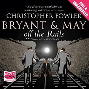 Bryant and May Off the Rails | [Christopher Fowler]