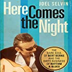 Here Comes the Night: The Dark Soul of Bert Berns and the Dirty Business of Rhythm and Blues (       UNABRIDGED) by Joel Selvin Narrated by Christian Rummel