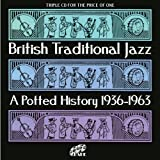 British Traditional Jazz: A Potted History 1936 - 1963 [3CD]