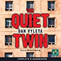 The Quiet Twin Audiobook by Dan Vyleta Narrated by Richard Burnip