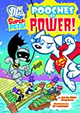 img - for Pooches of Power! (Dc Super-Pets!) book / textbook / text book