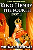 Henry IV Part 1 - Classic Illustrated Edition (English Edition)