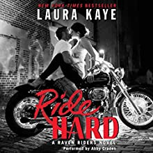 Ride Hard: A Raven Riders Novel Audiobook by Laura Kaye Narrated by Abby Craden