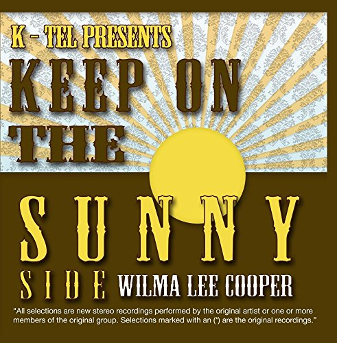 Wilma Lee Cooper - 22 Wilma Lee Cooper Hits - Keep On The Sunny Side - Zortam Music