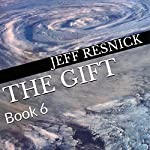 The Gift: Book 6 | Jeff Resnick