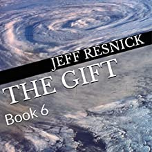 The Gift: Book 6 (       UNABRIDGED) by Jeff Resnick Narrated by Jeff Resnick