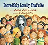 Incredibly Lonely, That's Me (Express Yourself Series) [Hardcover]