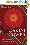 Dakini Power: Twelve Extraordinary Wo...