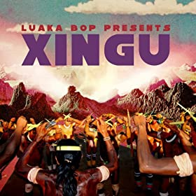 Luaka Bop Presents Xingu