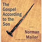 The Gospel According to the Son: A Novel | Norman Mailer