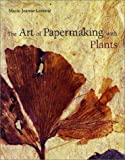 The art of papermaking with plants /