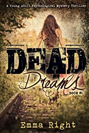Dead Dreams Book 1: A Young Adult Psychological Thriller