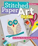 Stitched Paper Art for Kids: 22 Cheek...