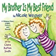 My Brother Is My Best Friend: Trilingual - Spanish, French, and English (English, Spanish and French Edition)