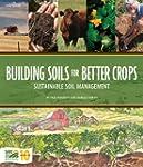 Building Soils for Better Crops: Sust...