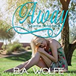 Away: The Keaton Series, Book 1 | B.A. Wolfe