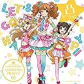 THE IDOLM@STER CINDERELLA GIRLS ANIMATION PROJECT 05 LET'S GO HAPPY!! (デジタルミュージックキャンペーン対象商品: 200円クーポン)