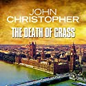 The Death of Grass Audiobook by John Christopher Narrated by William Gaminara