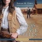 The Sheriffs of Savage Wells: A Proper Romance Hörbuch von Sarah M. Eden Gesprochen von: Kirsten Potter