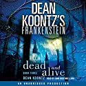Frankenstein, Book Three: Dead and Alive Audiobook by Dean Koontz Narrated by John Bedford Lloyd