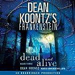 Frankenstein, Book Three: Dead and Alive   Dean Koontz