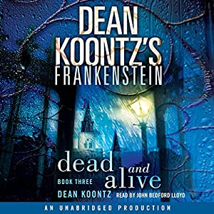 Frankenstein, Book Three: Dead and Alive Audiobook