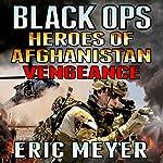 Black Ops Heroes of Afghanistan: Vengeance | Eric Meyer