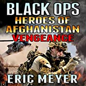 Black Ops Heroes of Afghanistan: Vengeance | Eric Meyer