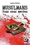 Musulmans : Vous nous mentez