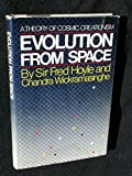 Evolution From Space: A Theory of Cosmic Creationism