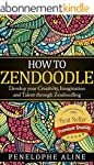 HOW TO ZENDOODLE: Develop your Creati...