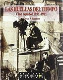 img - for Las huellas del tiempo: Cine espanol, 1951-1961 (Coleccion Documentos) (Spanish Edition) book / textbook / text book