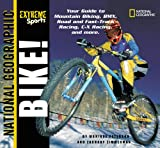 Bike! (Turtleback School & Library Binding Edition) (National Geographic Extreme Sports) (0613813316) by Peterson, Monique