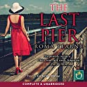The Last Pier Audiobook by Roma Tearne Narrated by Catherine Harvey