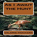 As I Await the Hunt | Valerie Hockert