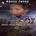 The Boy Who Walked a Way | Nancy Janes