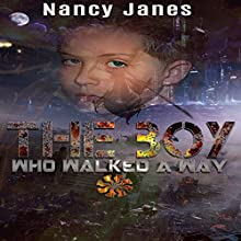 The Boy Who Walked a Way (       UNABRIDGED) by Nancy Janes Narrated by Mary Jane Conlon