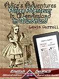 Alice's Adventures in Wonderland - Alices Abenteuer im Wunderland: Bilingual parallel text - Zweisprachige Ausgabe: English - German / Englisch - Deutsch (Dual Language Easy Reader 4) (German Edition)