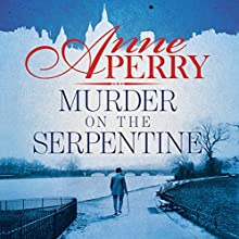 Murder on the Serpentine Audiobook by Anne Perry Narrated by Deirdra Whelan