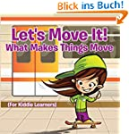 Let's Move It! What Makes Things Move...