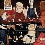 Mr Beast By Mogwai (2006-03-06)