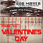 Valentines Day: A Time Patrol Novella | Bob Mayer