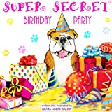 Childrens books: Super Secret Birthday Party: Bedtime Stories Childrens Books for Early / Beginner Readers