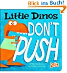 Little Dinos Don't Push (Hello Genius...