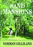 Sand Mansions: A Novel (097150931X) by Gilliland, Norman