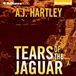 Tears of the Jaguar: A Novel (       UNABRIDGED) by A. J. Hartley Narrated by Tanya Eby