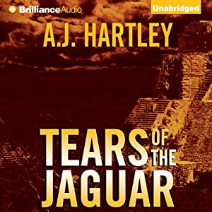 Tears of the Jaguar: A Novel | [A. J. Hartley]