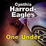 One Under: Bill Slider, Book 18 | Cynthia Harrod-Eagles