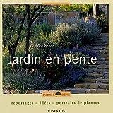 echange, troc Béatrice Pichon - Jardin en pente : Reportages-idées-portraits de plantes