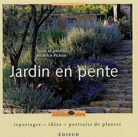 Livre jardin en pente reportages id es portraits de for Amenagement jardin en pente forte